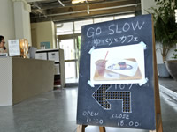 GO SLOW ゆっくりとCAFE